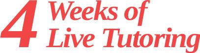 4 Weeks of Live Tutoring