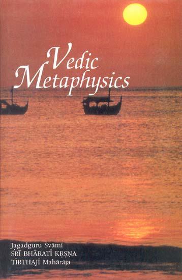 Vedic Metaphysics Book By Jagadguru Swami Sri Bharati Krishna Tirthaji Maharaja
